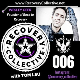 RC 006: Wesley Geer from Rock to Recovery