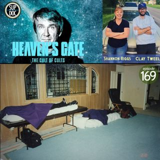 169 - HEAVEN'S GATE: THE CULT OF CULTS director Clay Tweel and producer Shannon Riggs