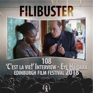 108 - 'C'est la vie!' Interview - Eye Haidara (EIFF 2018)