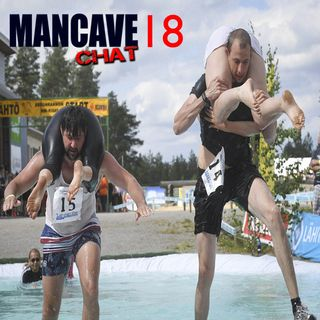 Mancave Chat Episode 18