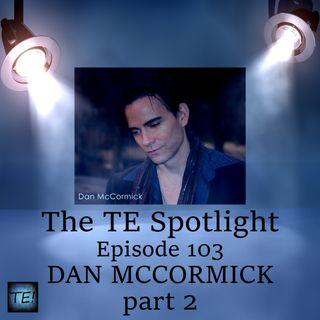 Episode 103 - Dan McCormick (part 2 of 2)