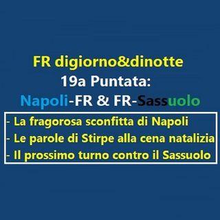 19a Puntata Napoli-FR & FR-Sassuolo