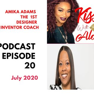 KISSS Conversation With Amika Adams The 1st- Designer and Inventor Coach