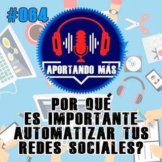¿Por Qué Es Importante Automatizar Tus Redes Sociales? | #064 - Aportandomas.com