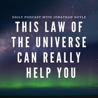 This Law of the Universe can really help you