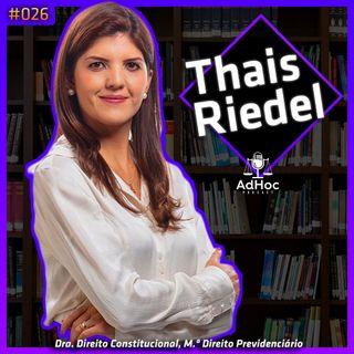 Advogada Previdenciarista, Candidata à Pres. OAB-DF, Thais Riedel - AdHoc Podcast #026