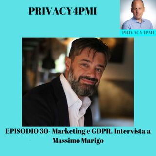 EPISODIO 30- Marketing e GDPR. Intervista a Massimo Marigo