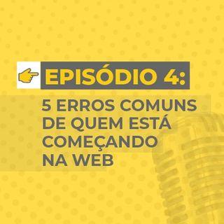 5 Erros comuns de quem está começando na web