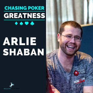 #24 Arlie Shaban: PokerStars Team Pro Online, Run It Up Ambassador, & Tireless Twitch Streamer