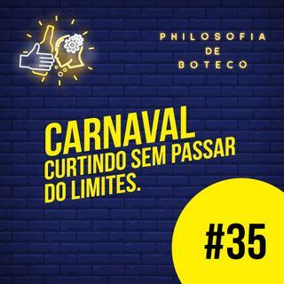 #35 - Carnaval (Curtindo Sem Passar Dos Limites)