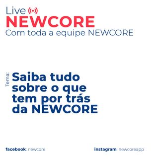 Saiba tudo sobre os bastidores do app NEWCORE