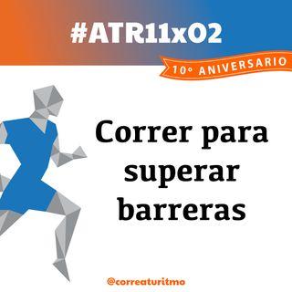 ATR 11x02 - Correr para superar barreras