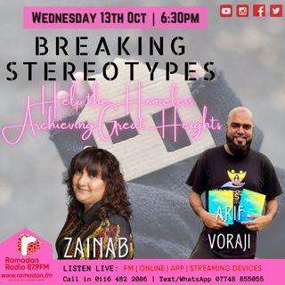 Breaking StereoTypes with Zainab Zaeem-Sattar   Guest: Arif Jedsy Voraji