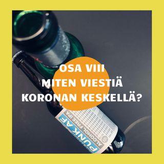 #8 – MITEN VIESTIÄ KORONAN KESKELLÄ? Vieraana viestintäasiantuntija ja aktiivinen kaikestainnostuja Ville Kormilainen.