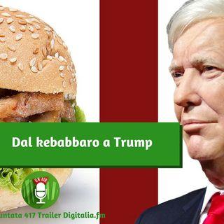 Trailer 417: Dal kebabbaro a Trump