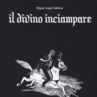 [Esordi] Il divino inciampare di Miguel Angel Valdivia
