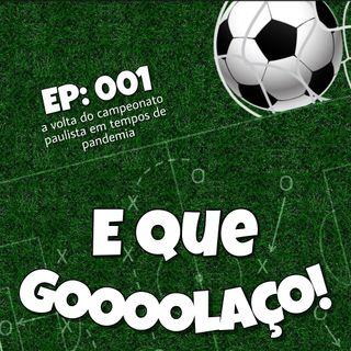 EQG- S01E01 -  A volta do campeonato paulista em tempos de pandemia