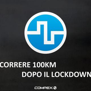 Correre 100km dopo il lockdown: l'impresa di Simone Gritti