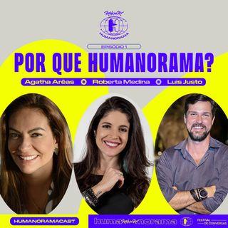 #1 - Por que Rock in Rio Humanorama? Com Roberta Medina, Agatha Arêas e Luis Justo