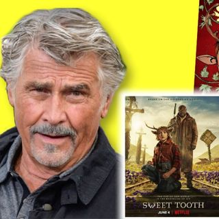 #379: James Brolin, Hollywood icon, drops by to talk Sweet Tooth - and Batman!