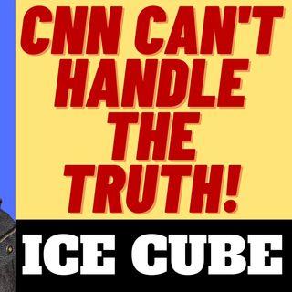 CNN CAN'T HANDLE THE TRUTH - ICE CUBE