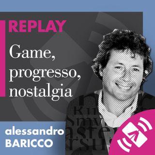 """12 > Alessandro BARICCO """"Game, progresso, nostalgia"""""""