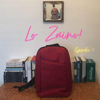 Lo Zaino. Episodio Uno