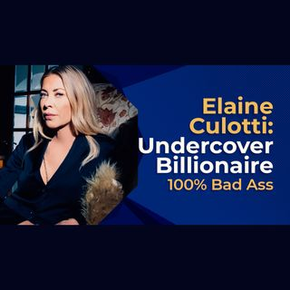 Undercover Billionaire Elaine Culotti 100% Bad Ass!