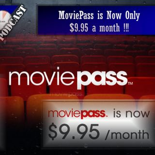 Daily 5 Podcast - MoviePass is now only $9.95 a month !!!