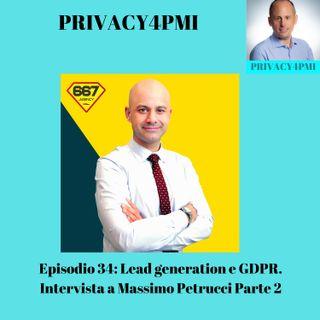 EPISODIO 34- Lead generation e GDPR: intervista a Massimo Petrucci Parte 2