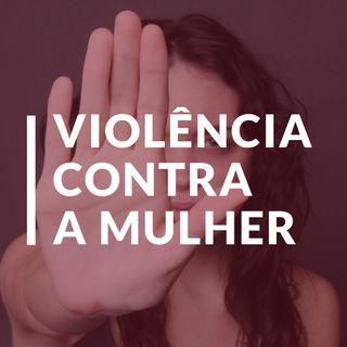 #70 - Violência contra a mulher