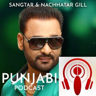 Sangtar and Nachhatar Gill (EP9)