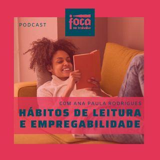 #44 - Hábitos de Leitura e Empregabilidade (Com a Prof. Ana do Mundos Possíveis)