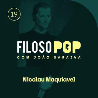 FilosoPOP 019 - Nicolau Maquiavel