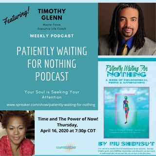 Patiently Waiting for Nothing Podcast #5 - Timothy Glenn