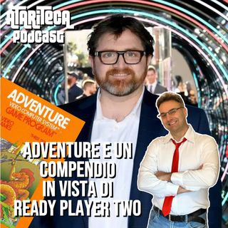 ADVENTURE : Warren Robinett e un compendio in vista di Ready Player Two