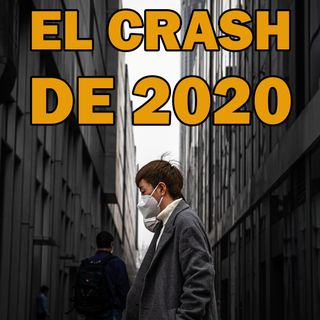 La peor crisis financiera de la historia está aquí. EP13