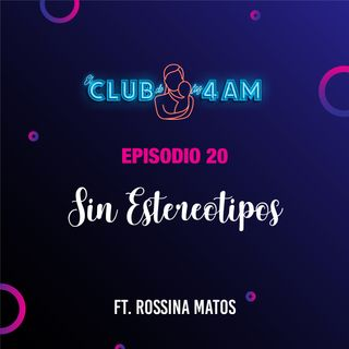20. Sin Estereotipos [Ft. Rossina Matos]