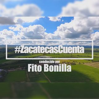 Podcast 02; Zacatecas Cuenta