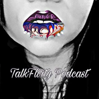 TalkFlirty Podcast