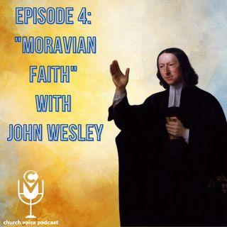 "EP05 - ""Moravian Faith"" with John Wesley"