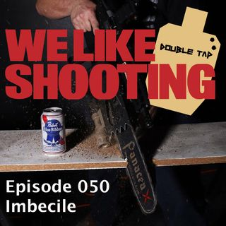 WLS Double Tap 050 - Imbecile