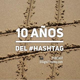 #hashtag10 Una década de etiquetas