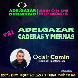 21 Hipnosis para Adelgazar Caderas y Piernas | Adelgazar Definitivo | Odair Comin