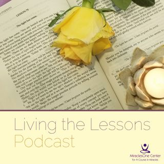Lesson 111 - Living the Lessons Podcast