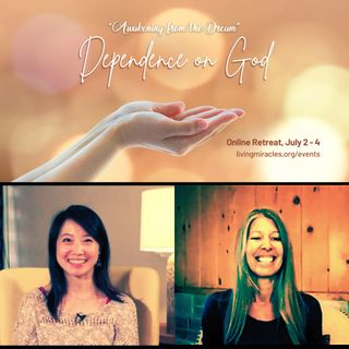 """""""Dependence on God"""" - Opening Session with Frances Xu & Kirsten Buxton  - Awakening from the Dream Weekend Online Retreat"""