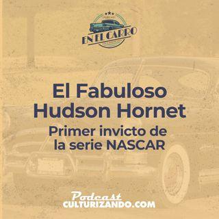 E16 • El Fabuloso Hudson Hornet, primer invicto de la serie NASCAR • Historia Automotriz • Culturizando
