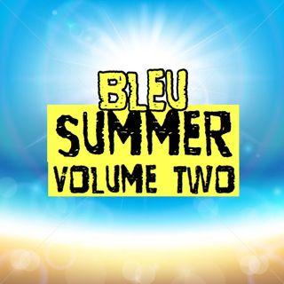 Bleu Summer Volume Two