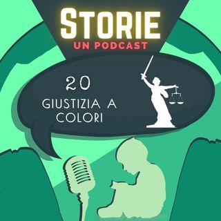 Storie - Episodio 20 - Giustizia a colori