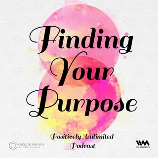Ep. 87: Finding Your Purpose